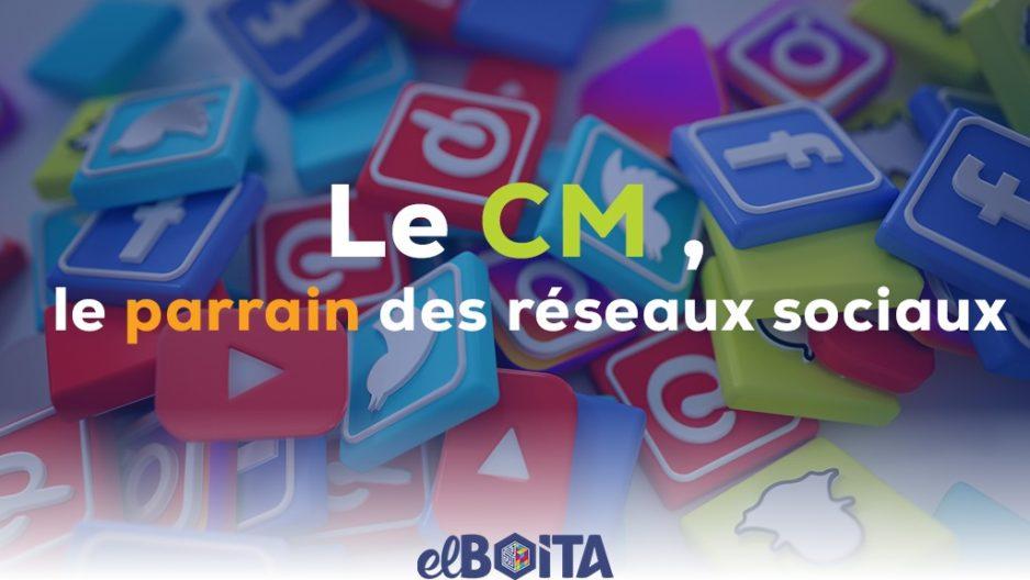 Le CM, le parrain des réseaux sociaux
